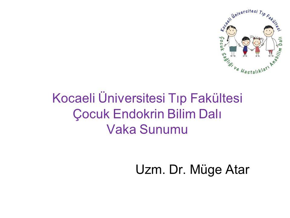 Kocaeli Üniversitesi Tıp Fakültesi Çocuk Endokrin Bilim Dalı Vaka Sunumu