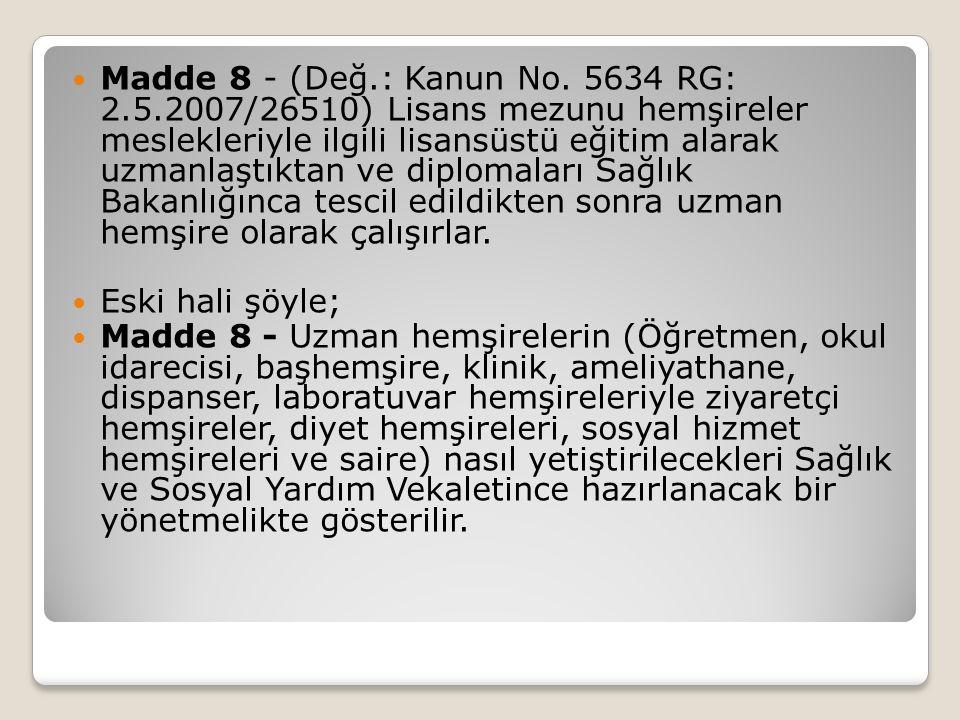 Madde 8 - (Değ. : Kanun No. 5634 RG: 2. 5