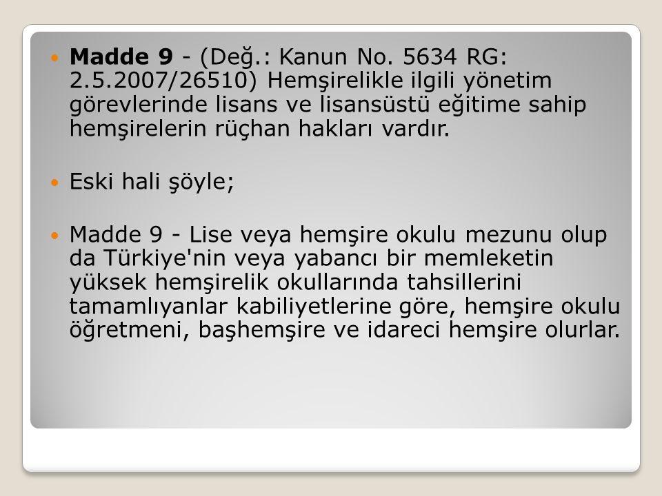 Madde 9 - (Değ. : Kanun No. 5634 RG: 2. 5