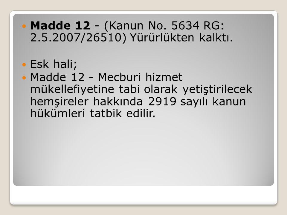 Madde 12 - (Kanun No. 5634 RG: 2.5.2007/26510) Yürürlükten kalktı.