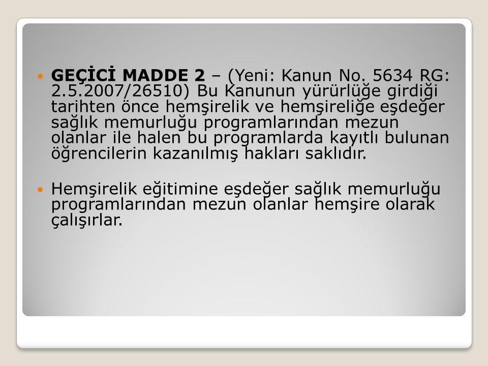GEÇİCİ MADDE 2 – (Yeni: Kanun No. 5634 RG: 2. 5