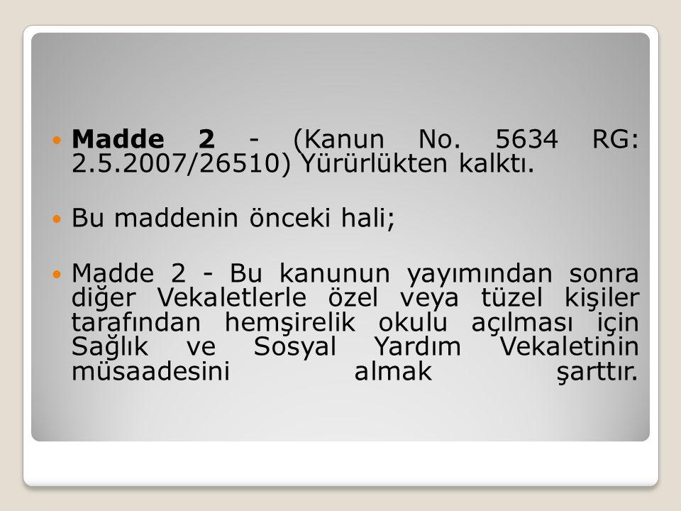 Madde 2 - (Kanun No. 5634 RG: 2.5.2007/26510) Yürürlükten kalktı.