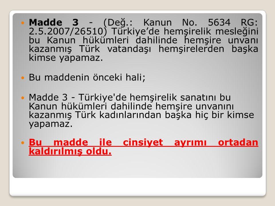Madde 3 - (Değ. : Kanun No. 5634 RG: 2. 5