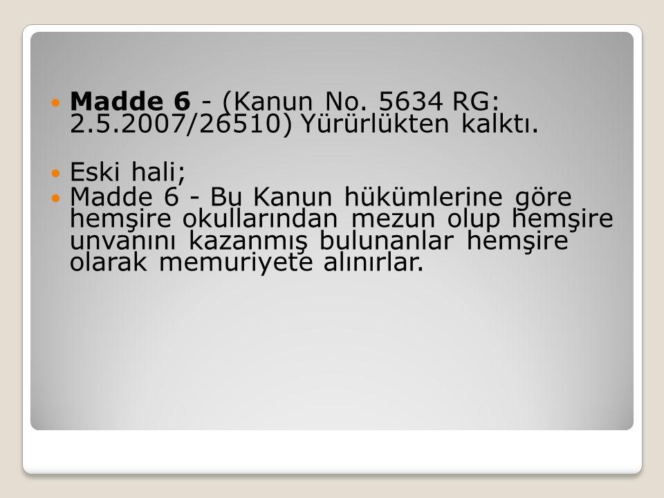 Madde 6 - (Kanun No. 5634 RG: 2.5.2007/26510) Yürürlükten kalktı.