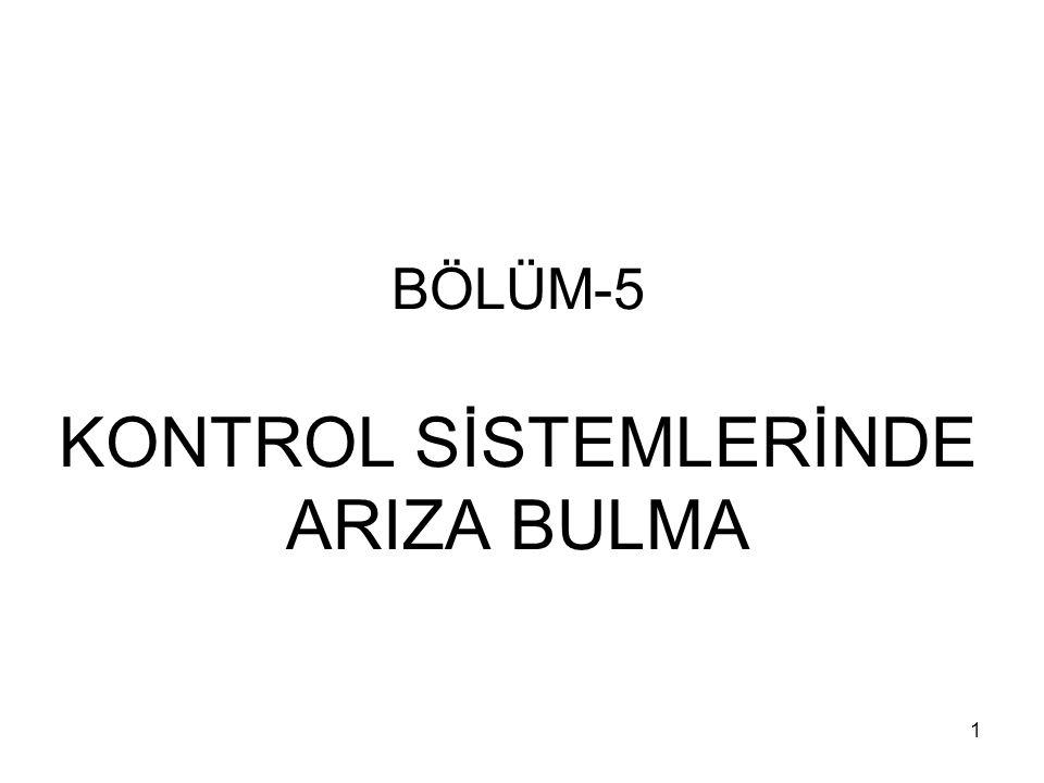 BÖLÜM-5 KONTROL SİSTEMLERİNDE ARIZA BULMA