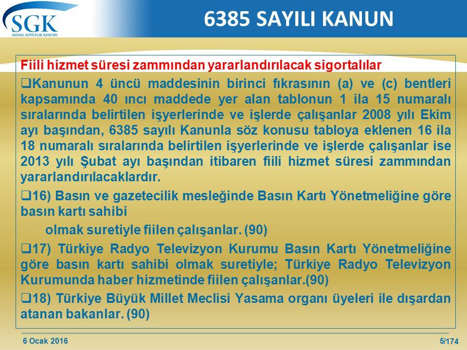 6385 SAYILI KANUN Fiili hizmet süresi zammından yararlandırılacak sigortalılar.