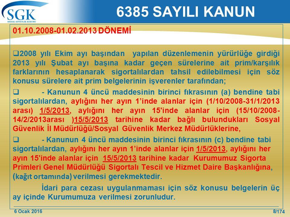 6385 SAYILI KANUN 01.10.2008-01.02.2013 DÖNEMİ.