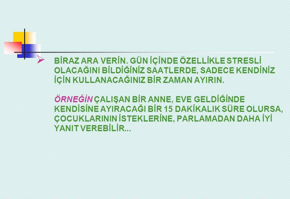 BİRAZ ARA VERİN.
