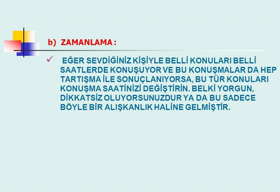 b) ZAMANLAMA :