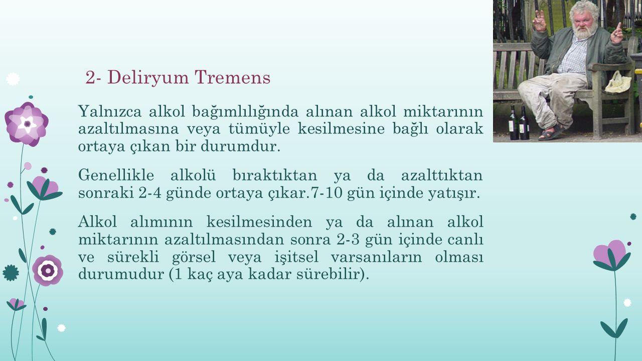 2- Deliryum Tremens