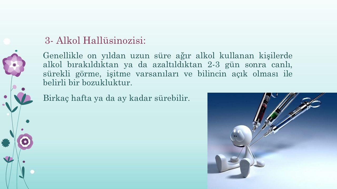 3- Alkol Hallüsinozisi: