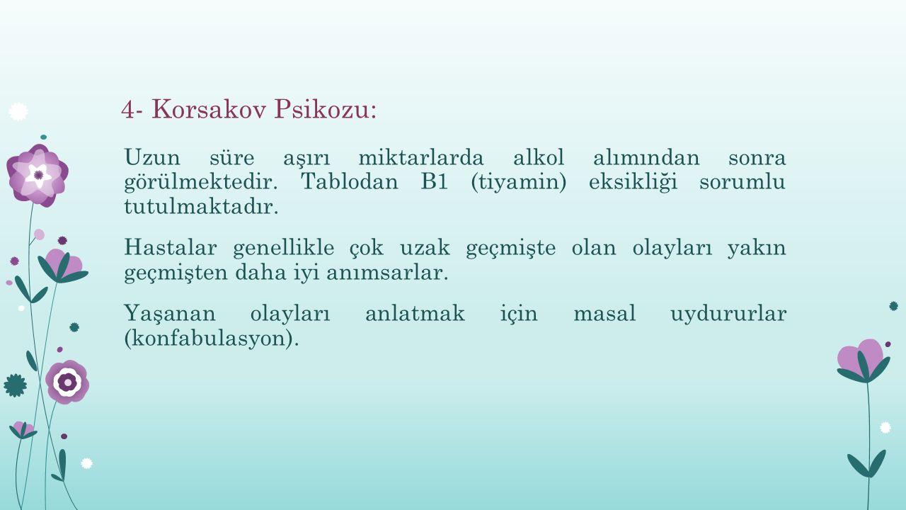 4- Korsakov Psikozu: