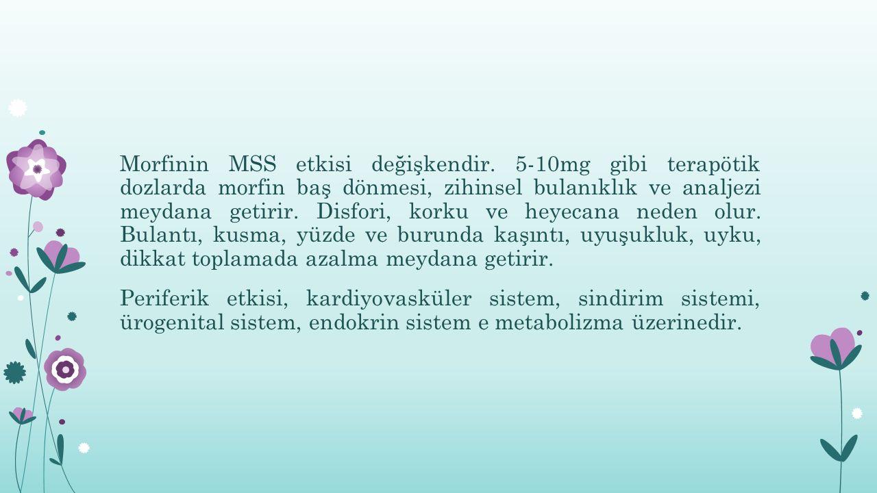 Morfinin MSS etkisi değişkendir