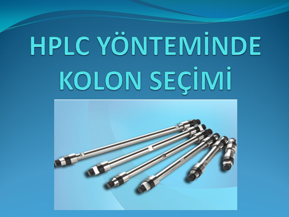 HPLC YÖNTEMİNDE KOLON SEÇİMİ