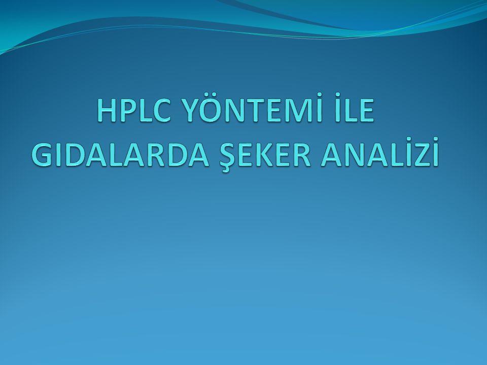 HPLC YÖNTEMİ İLE GIDALARDA ŞEKER ANALİZİ