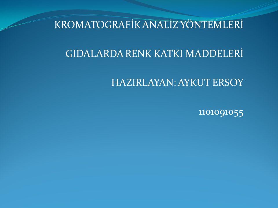KROMATOGRAFİK ANALİZ YÖNTEMLERİ