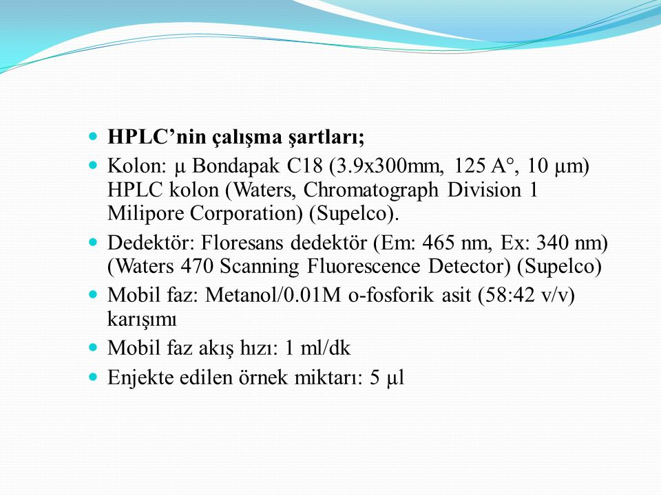HPLC'nin çalışma şartları;