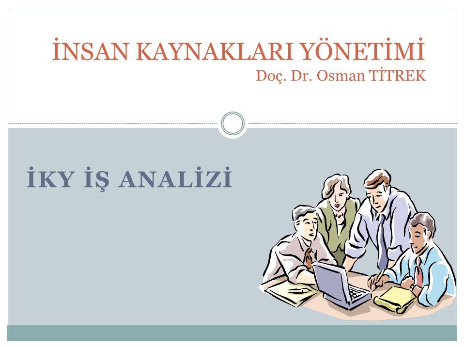 İNSAN KAYNAKLARI YÖNETİMİ Doç. Dr. Osman TİTREK