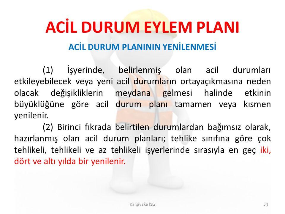 ACİL DURUM PLANININ YENİLENMESİ
