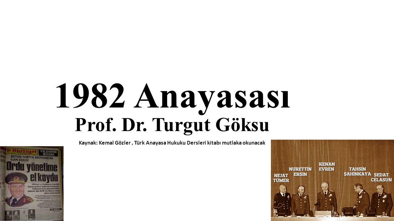 1982 Anayasası Prof. Dr. Turgut Göksu