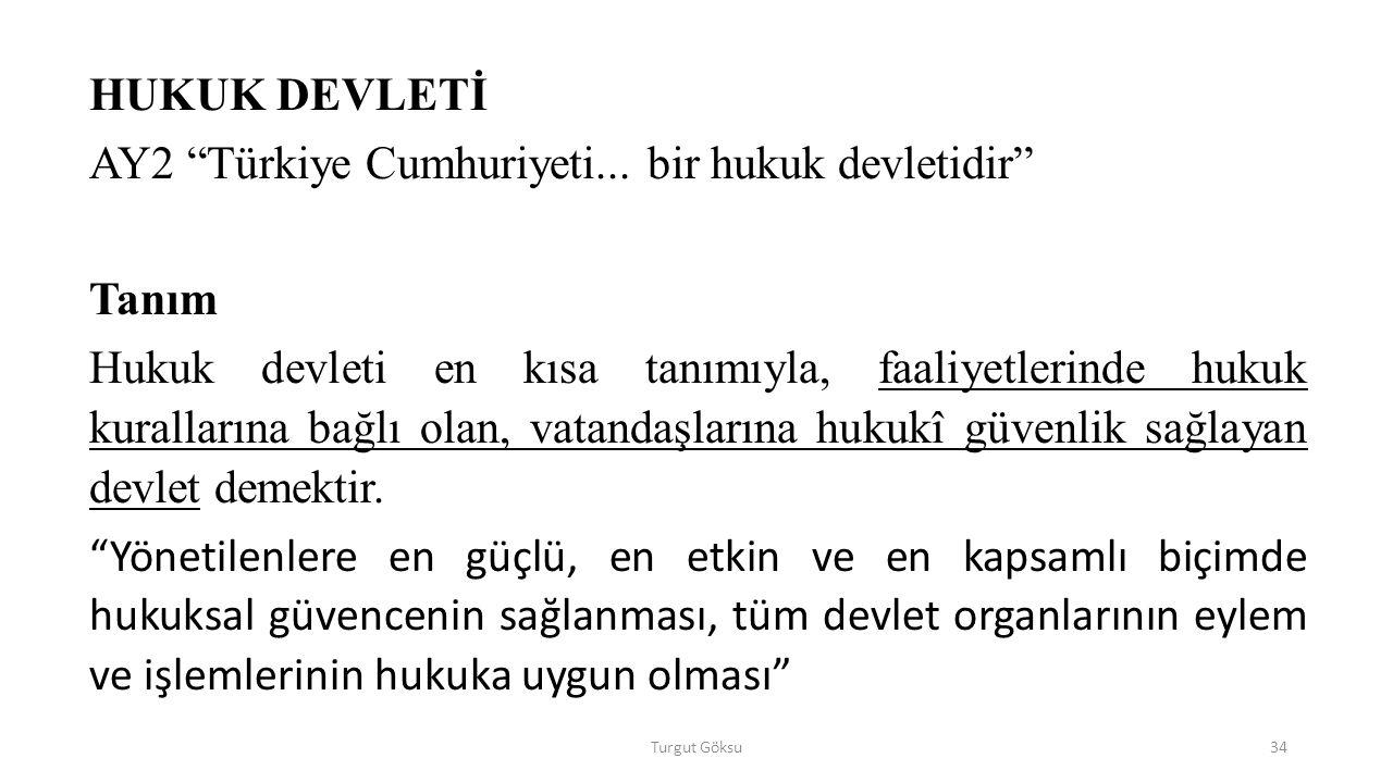 AY2 Türkiye Cumhuriyeti... bir hukuk devletidir Tanım