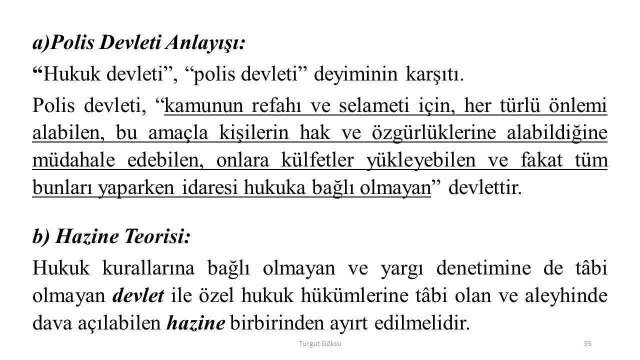a)Polis Devleti Anlayışı: