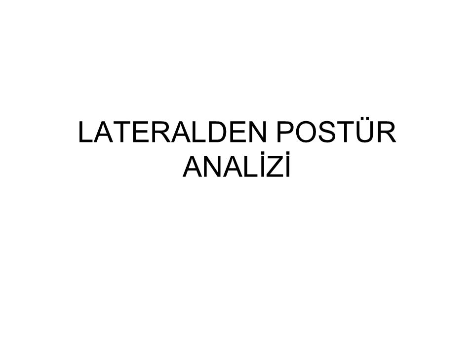 LATERALDEN POSTÜR ANALİZİ
