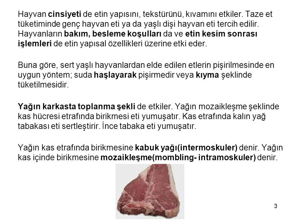 Hayvan cinsiyeti de etin yapısını, tekstürünü, kıvamını etkiler