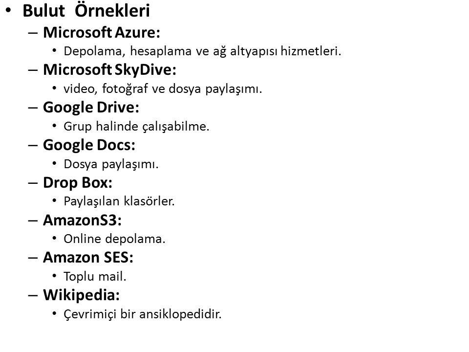 Bulut Örnekleri Microsoft Azure: Microsoft SkyDive: Google Drive: