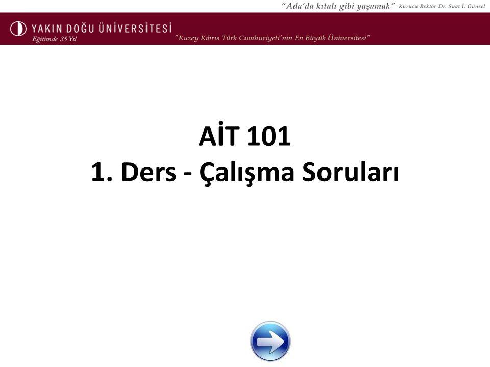AİT 101 1. Ders - Çalışma Soruları