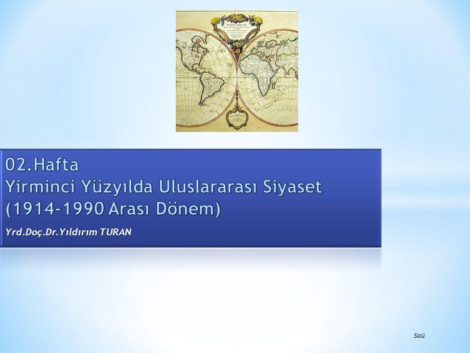 02.Hafta Yirminci Yüzyılda Uluslararası Siyaset (1914-1990 Arası Dönem)