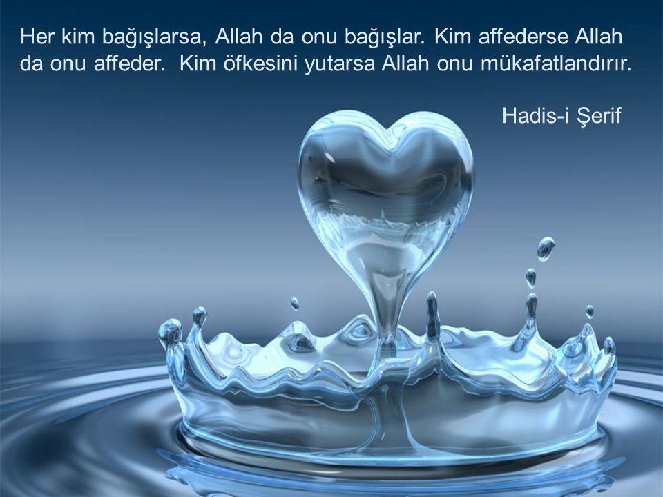 Her kim bağışlarsa, Allah da onu bağışlar