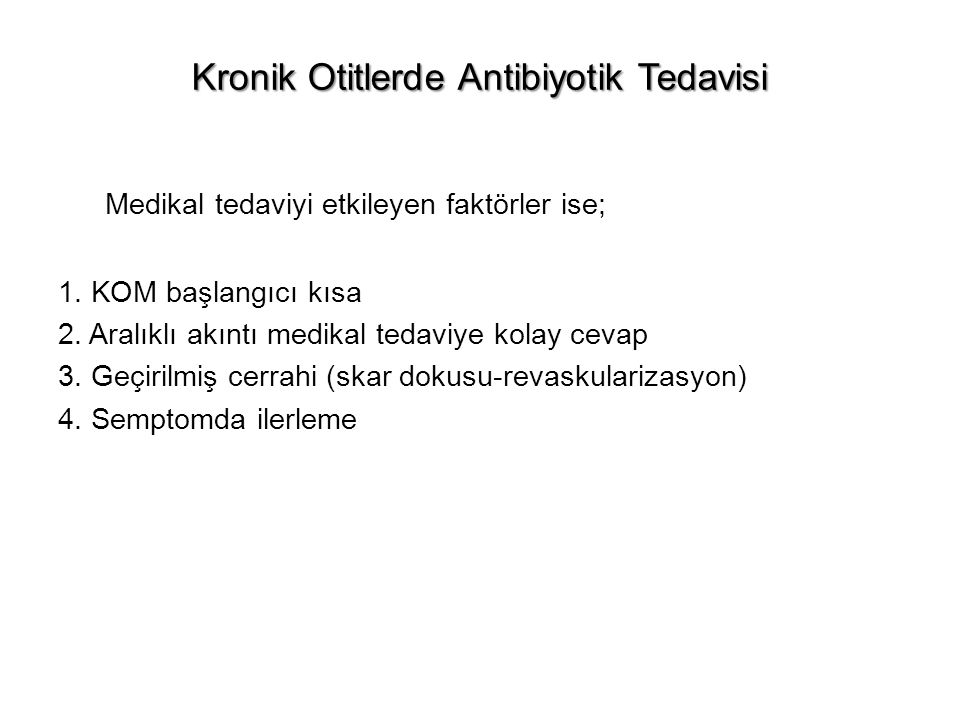 Kronik Otitlerde Antibiyotik Tedavisi