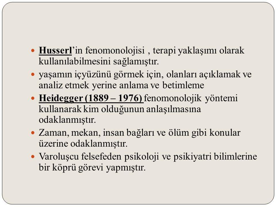 Husserl'in fenomonolojisi , terapi yaklaşımı olarak kullanılabilmesini sağlamıştır.