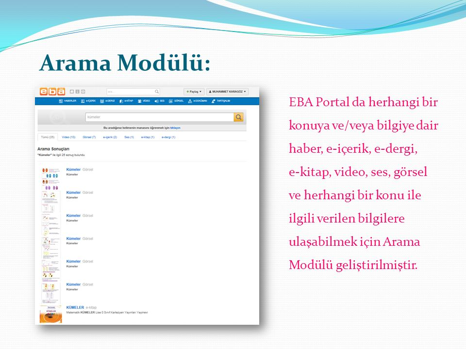 Arama Modülü: EBA Portal da herhangi bir konuya ve/veya bilgiye dair haber, e-içerik, e-dergi,
