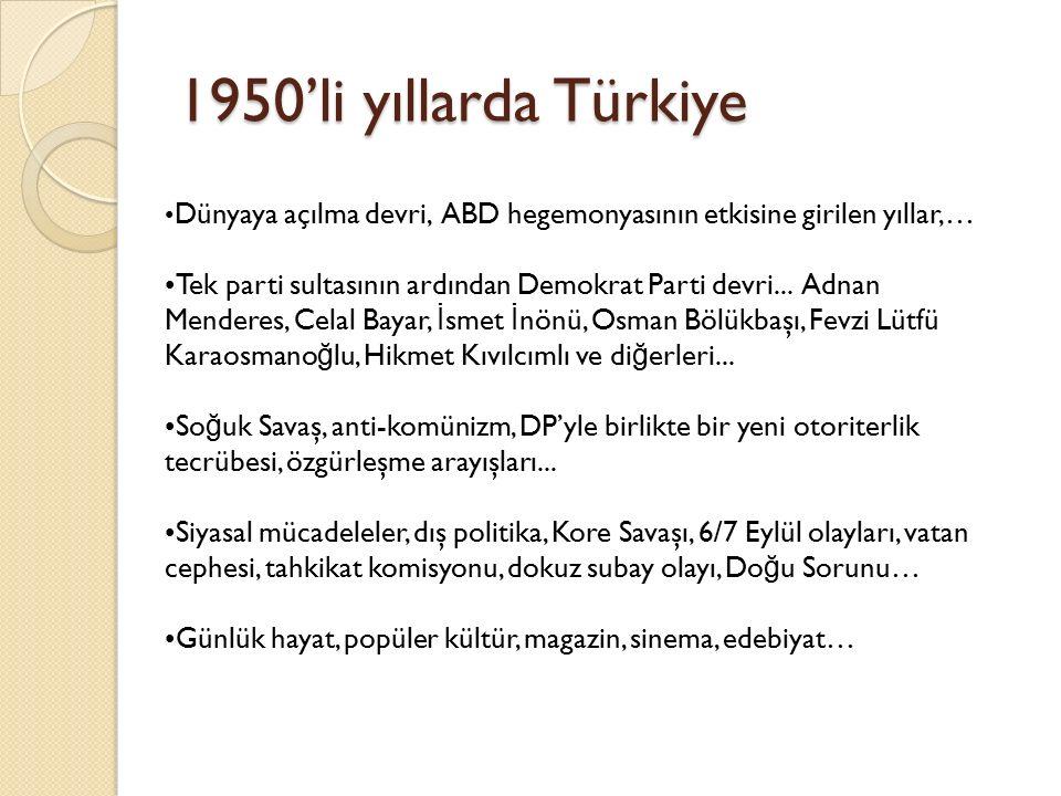 1950'li yıllarda Türkiye •Dünyaya açılma devri, ABD hegemonyasının etkisine girilen yıllar,…