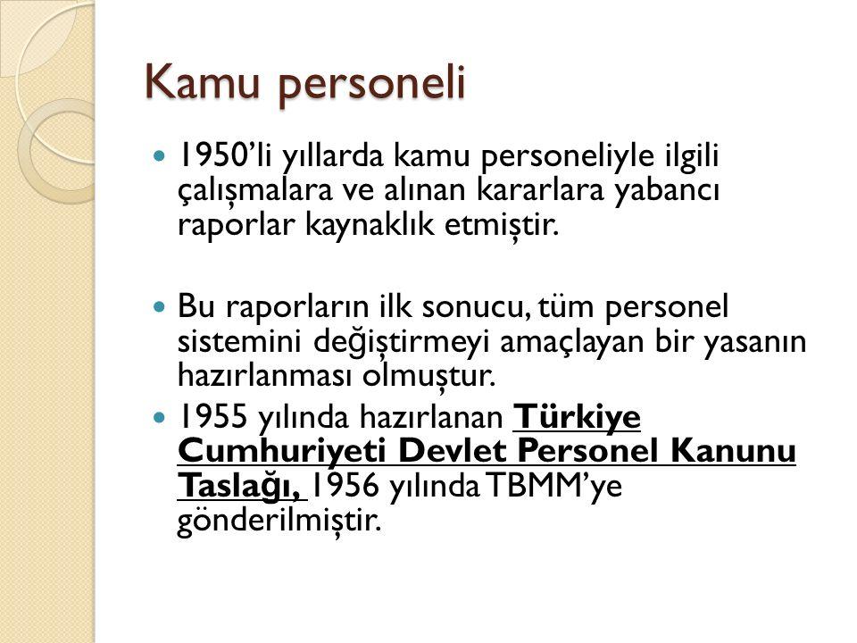 Kamu personeli 1950'li yıllarda kamu personeliyle ilgili çalışmalara ve alınan kararlara yabancı raporlar kaynaklık etmiştir.