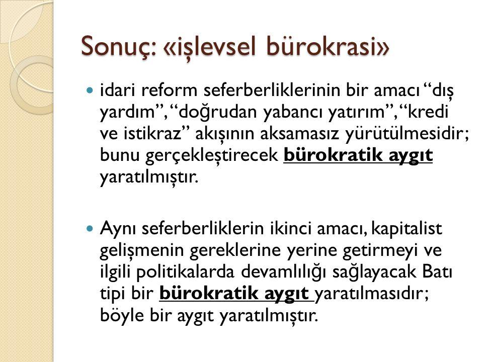 Sonuç: «işlevsel bürokrasi»