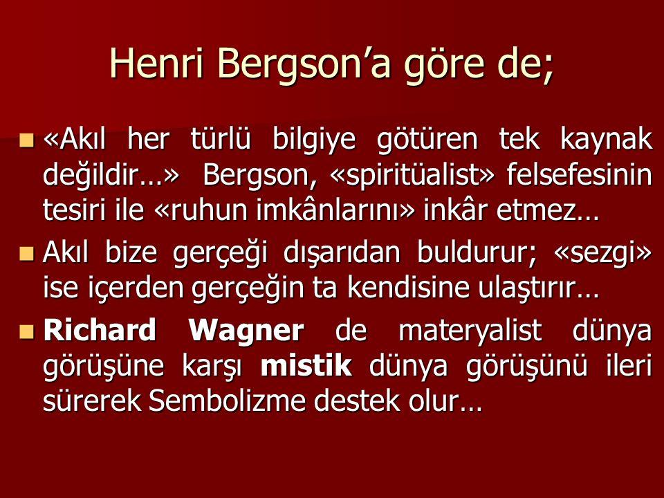 Henri Bergson'a göre de;