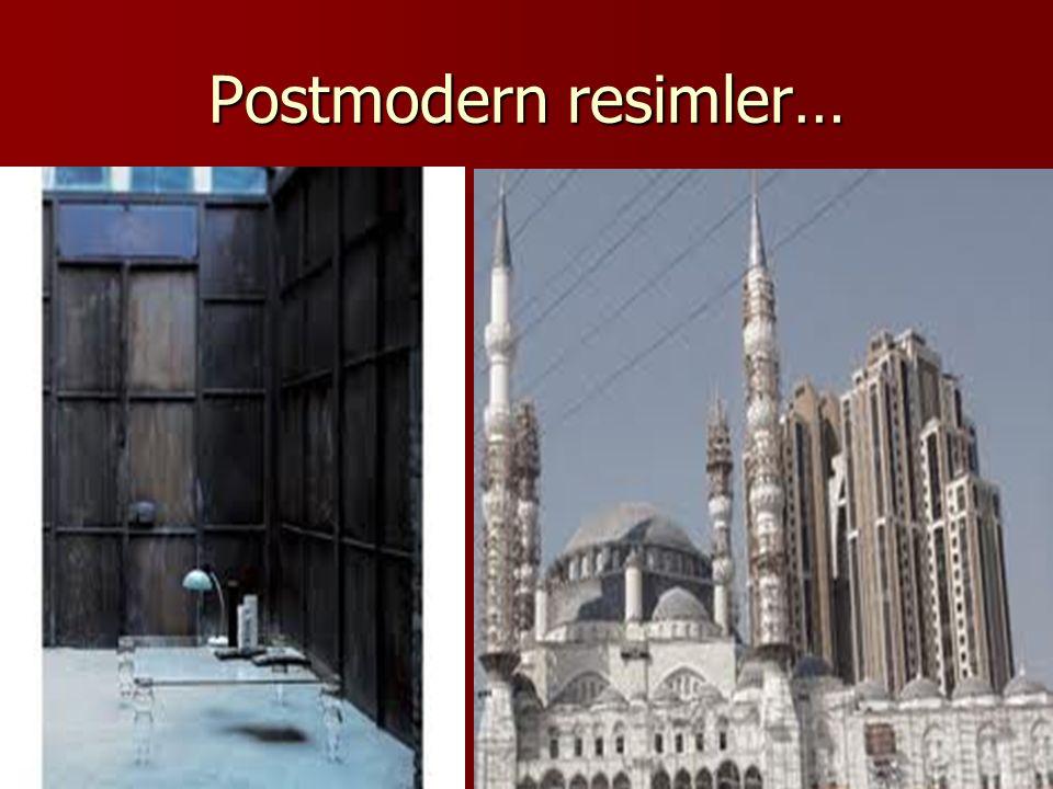 Postmodern resimler…