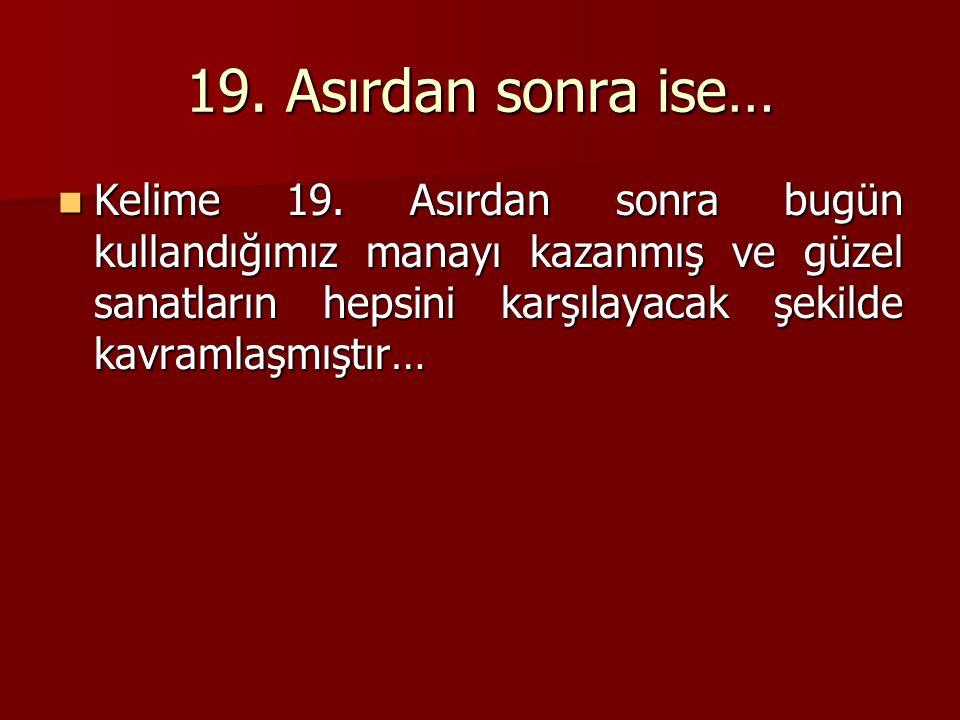19. Asırdan sonra ise… Kelime 19.