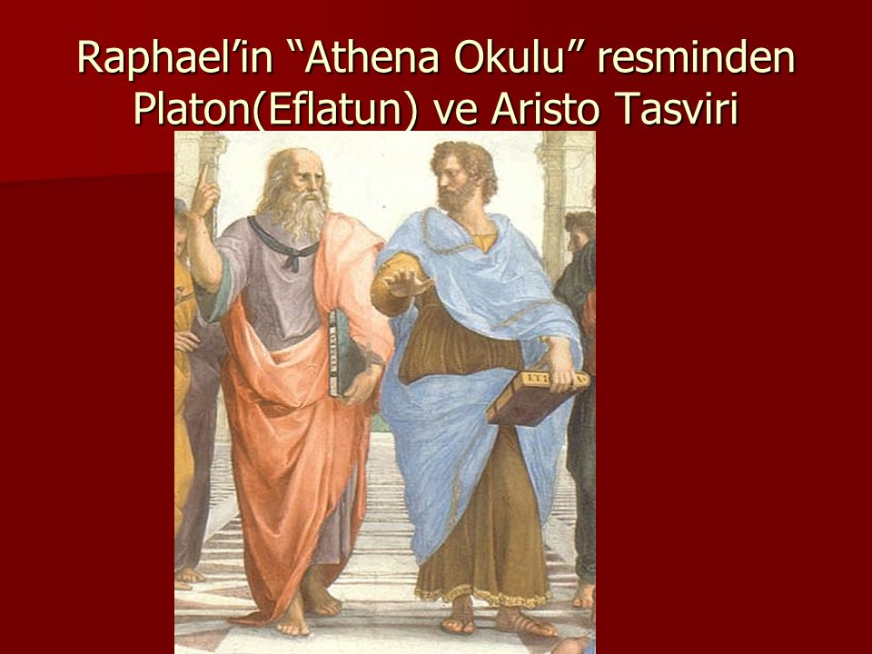 Raphael'in Athena Okulu resminden Platon(Eflatun) ve Aristo Tasviri