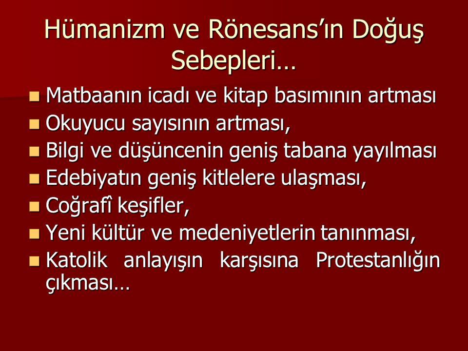 Hümanizm ve Rönesans'ın Doğuş Sebepleri…