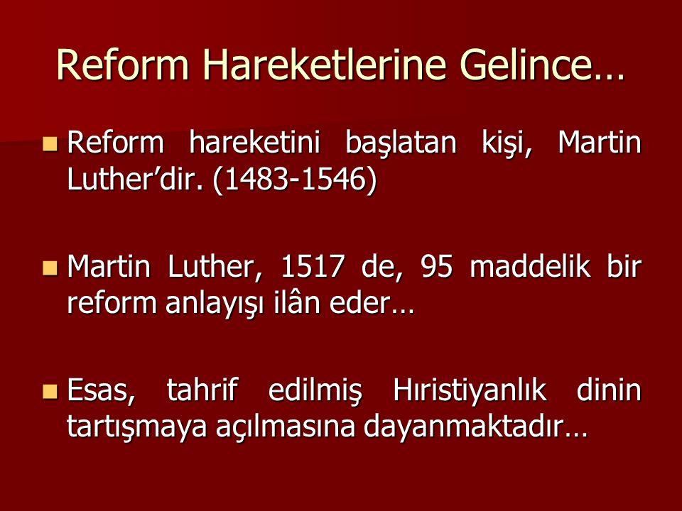 Reform Hareketlerine Gelince…