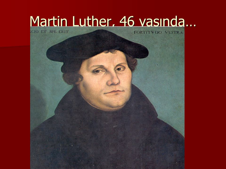 Martin Luther, 46 yaşında…