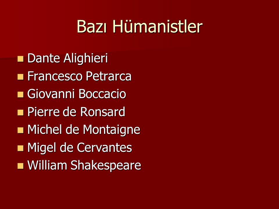 Bazı Hümanistler Dante Alighieri Francesco Petrarca Giovanni Boccacio