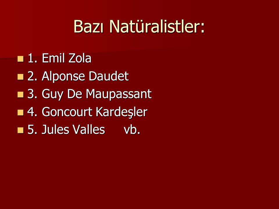 Bazı Natüralistler: 1. Emil Zola 2. Alponse Daudet