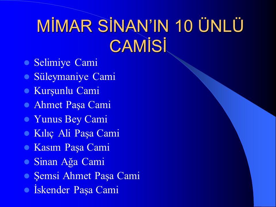 MİMAR SİNAN'IN 10 ÜNLÜ CAMİSİ
