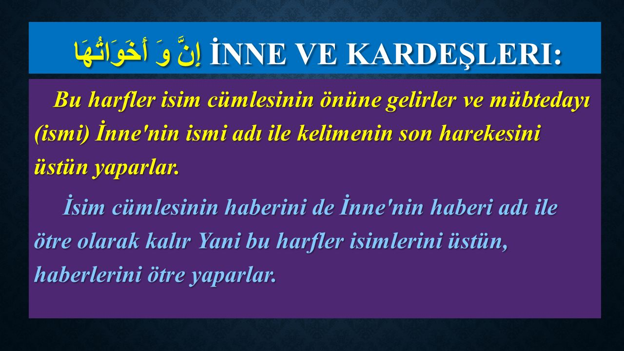 إِنَّ وَ أَخَوَاتُهَا İnne ve kardeşleri: