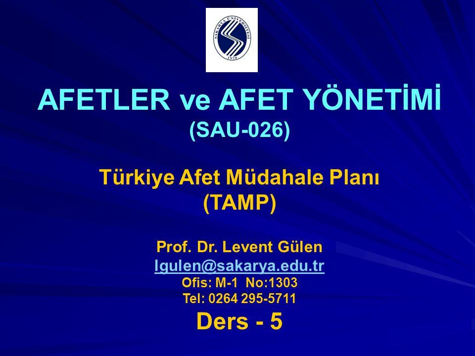 AFETLER ve AFET YÖNETİMİ (SAU-026) Türkiye Afet Müdahale Planı